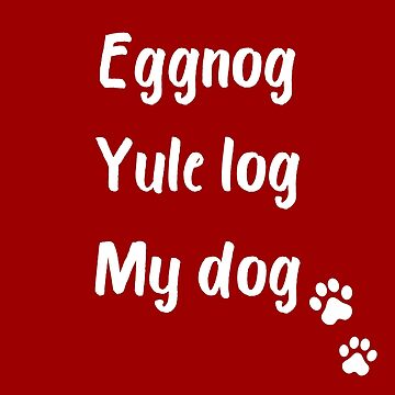 Eggnog Yule Log My Dog in Red by thepinecones