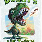 Daddys Lil T Rex Painted by MudgeStudios