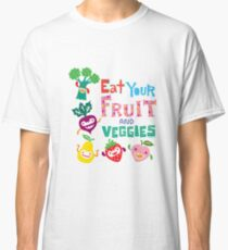 Eat Your Fruit & Veggies  Classic T-Shirt