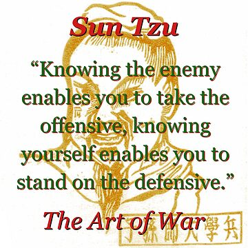 Knowing The Enemy Enables You - Sun Tzu by CrankyOldDude