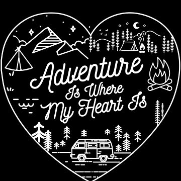 Adventure Is Where My Heart Is Hiking Camping Outdoors by VintageInspired