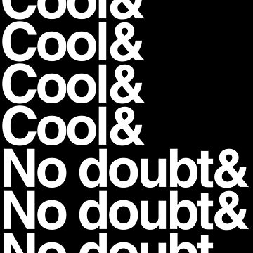 Cool Cool No Doubt by coinho