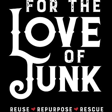 For The Love of Junk - Junk Collector - Antique Collector  by VintageInspired