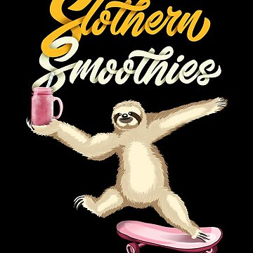 Slothern Smoothies Funny Sloth Juice Pun by javaneka