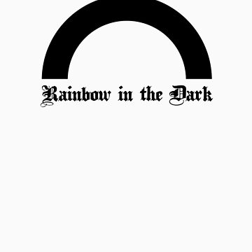 Rainbow in the Dark. by kirksucks