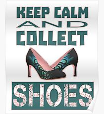 keep calm an collect shoes Poster