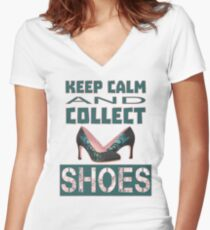 keep calm an collect shoes Women's Fitted V-Neck T-Shirt