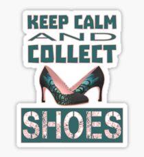 keep calm an collect shoes Sticker