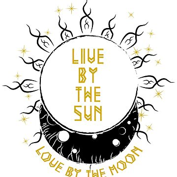 Live By The Sun Love By The Moon by VintageInspired