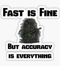 Fast is Fine, but accuracy is everything Sticker