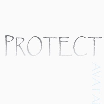 AVATAR - PROTECT by HannahTShirts