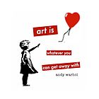 Art is whatever you can get away with by Angie Stimson