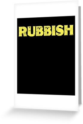 Rubbish Funny T-Shirt Tee Shirt That Says Rubbish by VKOKAY