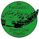 Be Fantastic! Green by Artwork by Joe Richichi