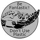 Be Fantastic! Grey by Artwork by Joe Richichi