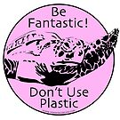 Be Fantastic! Pink by Artwork by Joe Richichi