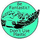 Be Fantastic! Seafoam by Artwork by Joe Richichi