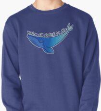 Existentiwhale: Inevitable Death Pullover Sweatshirt