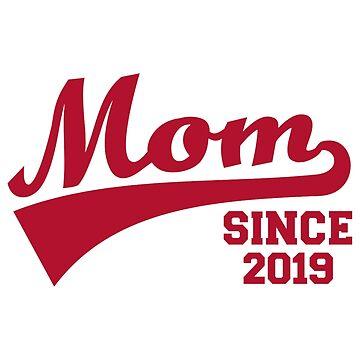 Mom since 2019 by Designzz
