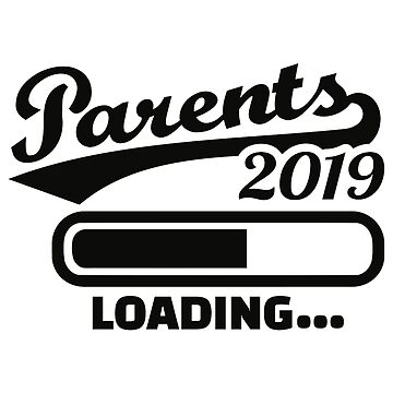 Parents 2019 loading by Designzz