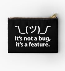 It is not a bug it is a feature Studio Pouch