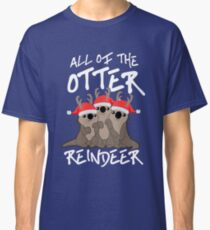 All of the Otter Reindeer Classic T-Shirt