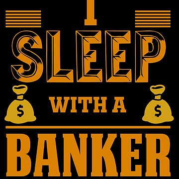 Banker Accountant Bank Money Finances Gift by design2try