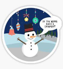 Wanna build a snowman cute Christmas Items Sticker