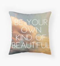 Own Kind Of Beautiful Throw Pillow