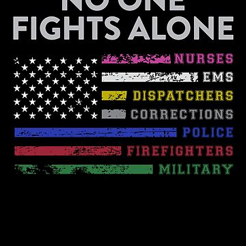 No One Fights Alone Shirt Grunge Vintage USA flag police, fireman, nurses, military, dispatchers, ems by reallsimplelife
