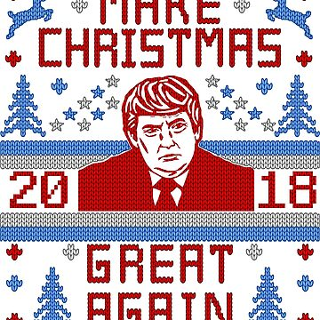 Christmas Great Again Trump Ugly Christmas Sweater T-shirt by TeeCreations