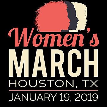Women's March 2019 Houston Texas by oddduckshirts