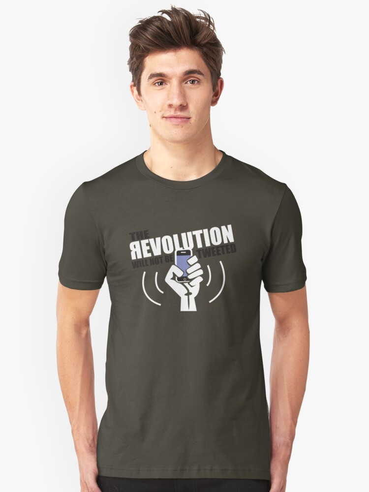 The Revolution Will Not Be Tweeted Unisex T-Shirt Front