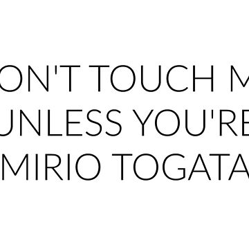 Don't Touch Me Unless You're: MIRIO TOGATA by FoxGroves