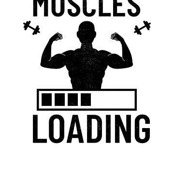 Muscles Loading Gift Ideas For Weight Lifting Weight Trainers Gifts by hustlagirl