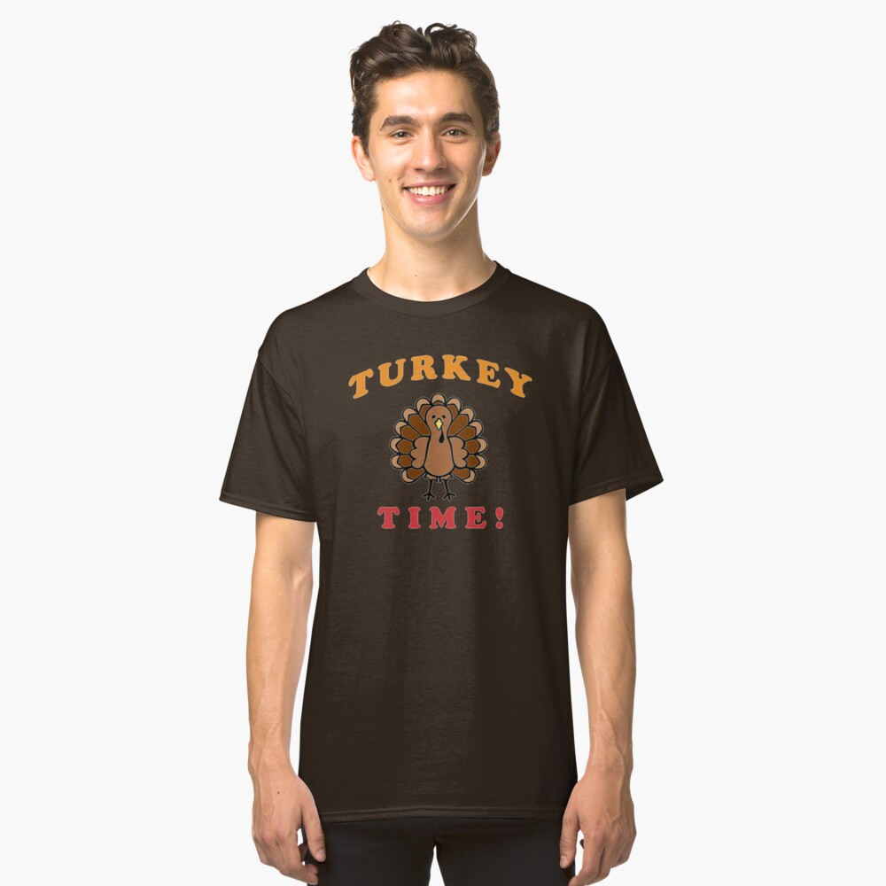 Thanksgiving, Turkey Time. Cute Classic T-Shirt Front