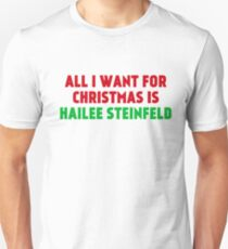 All I Want for Christmas is Hailee Steinfeld Unisex T-Shirt