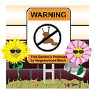 Neighborhood Watch for Your Garden by Devine-Studios