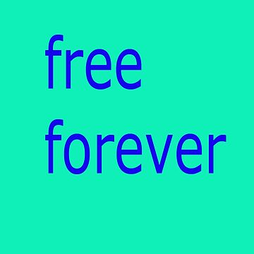 free forever by URKELINA999