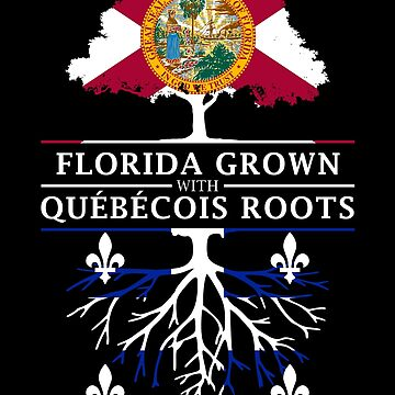 Florida Grown with Quebecois Roots Design by ockshirts
