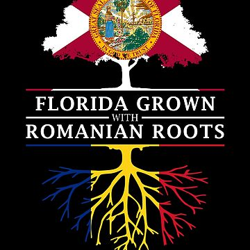 Florida Grown with Romanian Roots Design by ockshirts