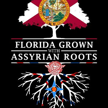Florida Grown with Assyrian Roots Design by ockshirts