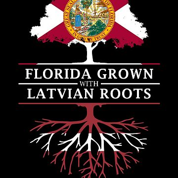 Florida Grown with Latvian Roots Design by ockshirts