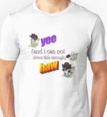 Yee (And I Can Not Stress This Enough) Haw Unisex T-Shirt