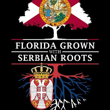 Florida Grown with Serbian Roots Design by ockshirts