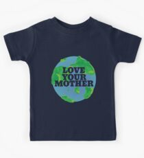 Love your MOTHER earth day Kids Tee