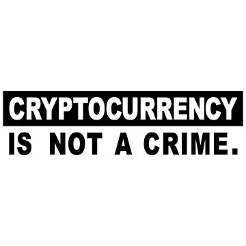 Cryptocurrency is not a Crime by MillSociety