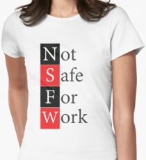 N.S.F.W - Not Safe For Work Social Media Acronym Women's Fitted T-Shirt