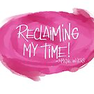 Reclaiming my time by romia