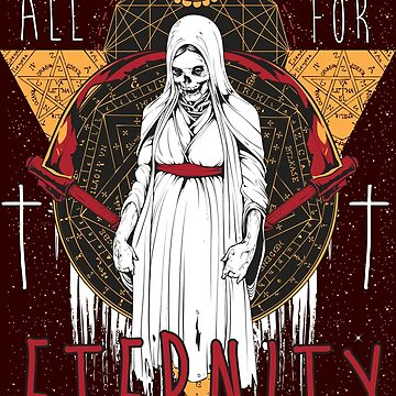 All for Eternity: Occult, Religious, VooDoo, Santeria, Infinity, Immortal, Pagan, Eclectic Gifts and Shirts by manbird